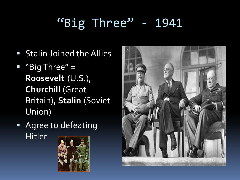 Big Three - 1941 Stalin Joined the Allies