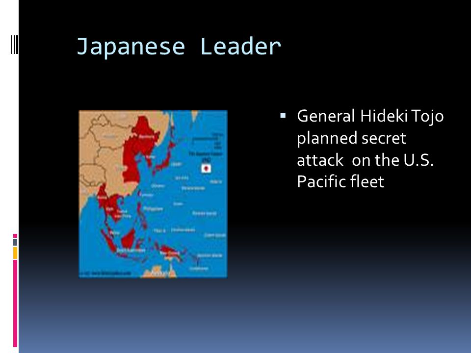 Japanese Leader General Hideki Tojo planned secret attack on the U.S. Pacific fleet