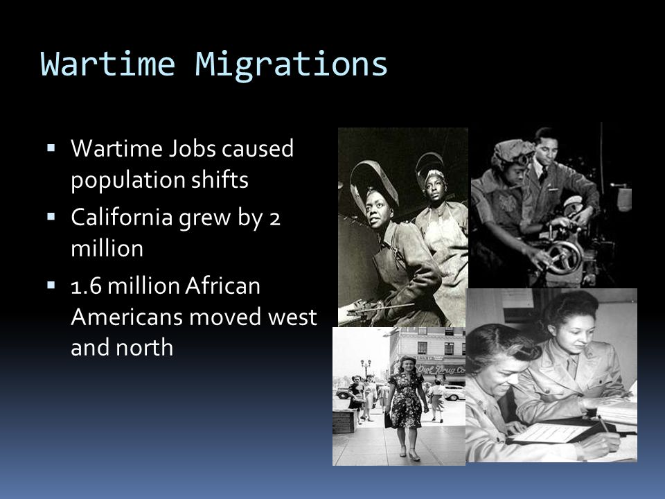 Wartime Migrations Wartime Jobs caused population shifts