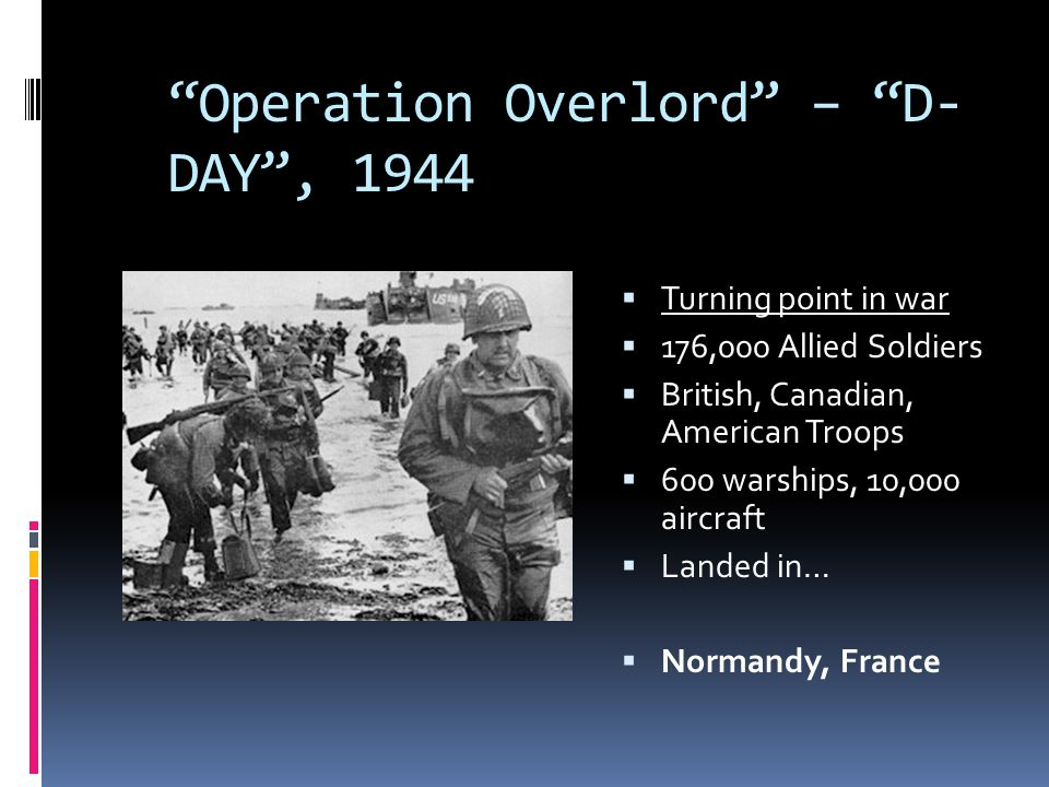 Operation Overlord – D-DAY , 1944