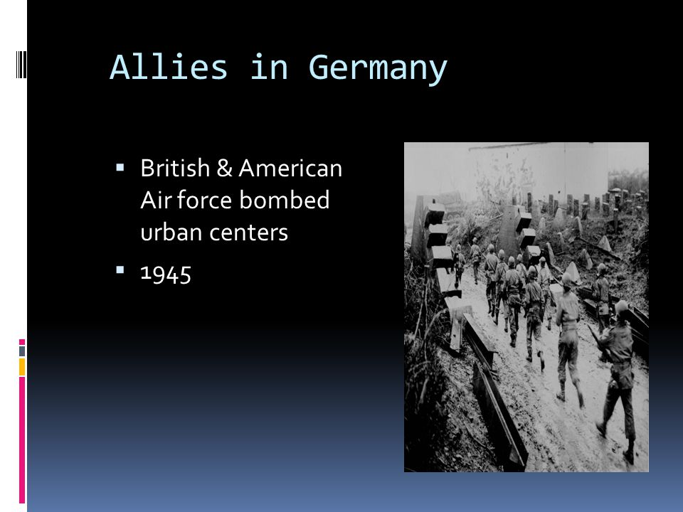Allies in Germany British & American Air force bombed urban centers