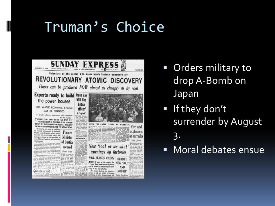Truman's Choice Orders military to drop A-Bomb on Japan