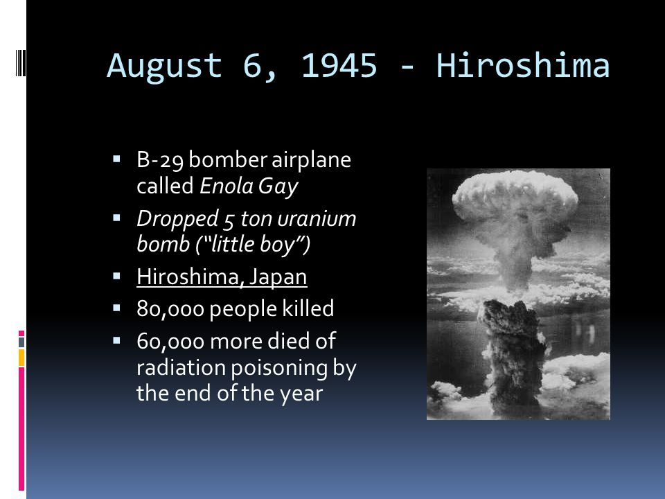 August 6, 1945 - Hiroshima B-29 bomber airplane called Enola Gay