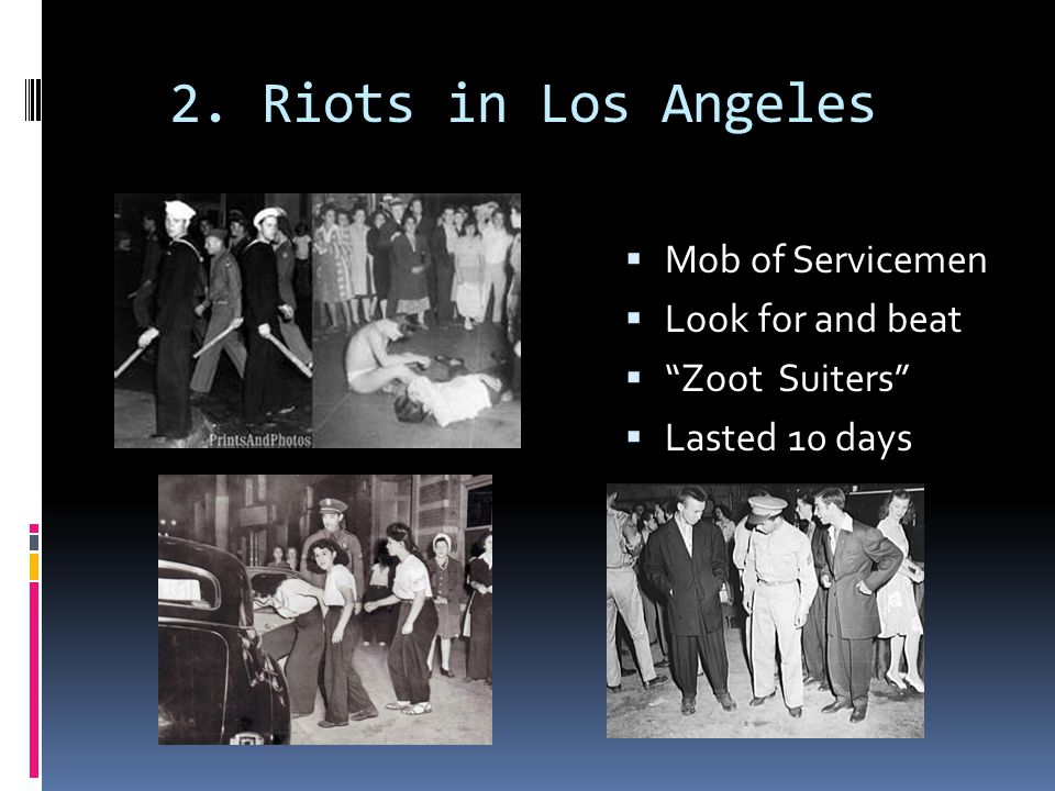 2. Riots in Los Angeles Mob of Servicemen Look for and beat