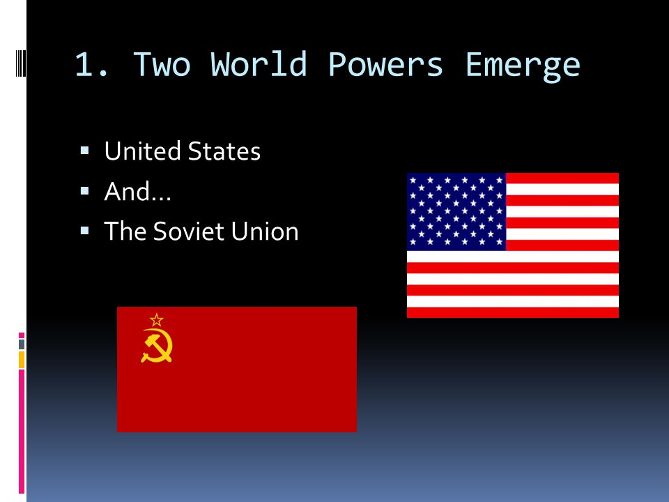 1. Two World Powers Emerge