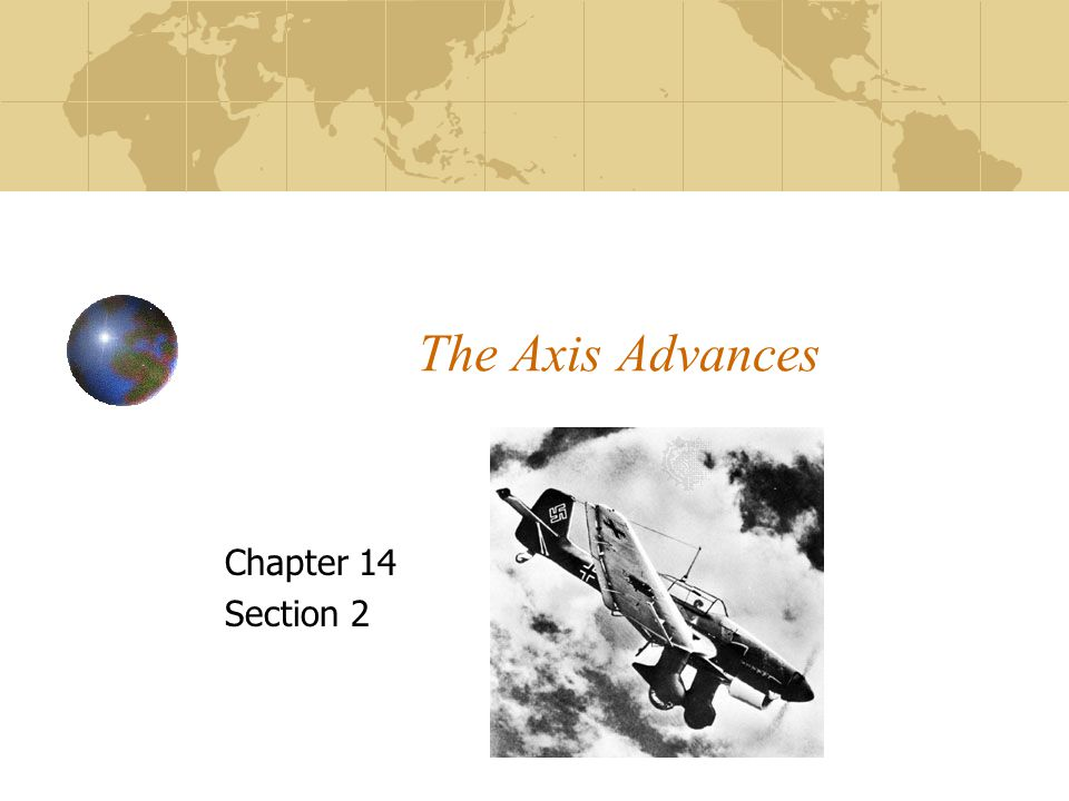 The Axis Advances Chapter 14 Section 2