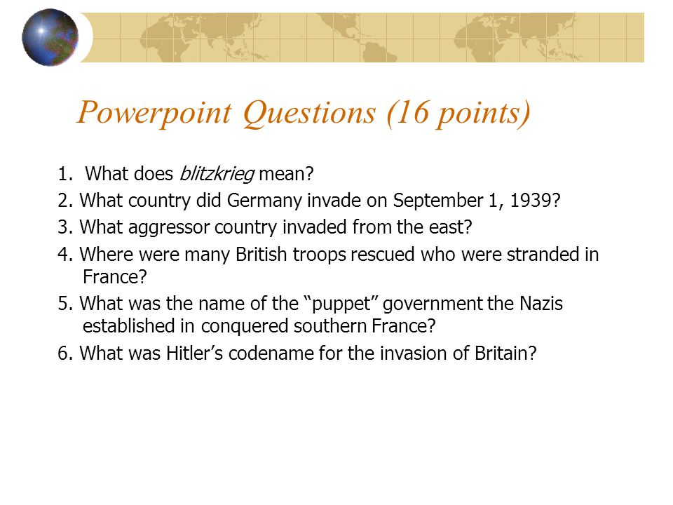 Powerpoint Questions (16 points)