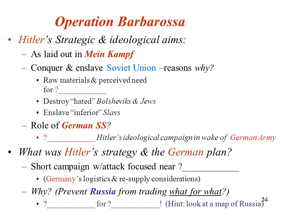 Operation Barbarossa Hitler's Strategic & ideological aims: