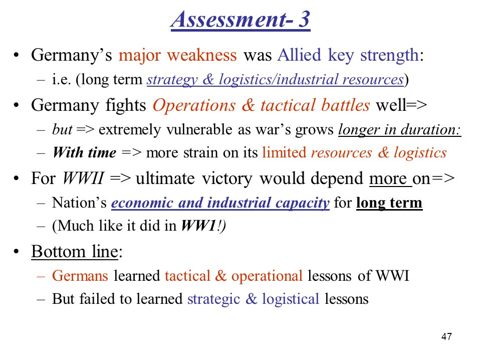 Assessment- 3 Germany's major weakness was Allied key strength: