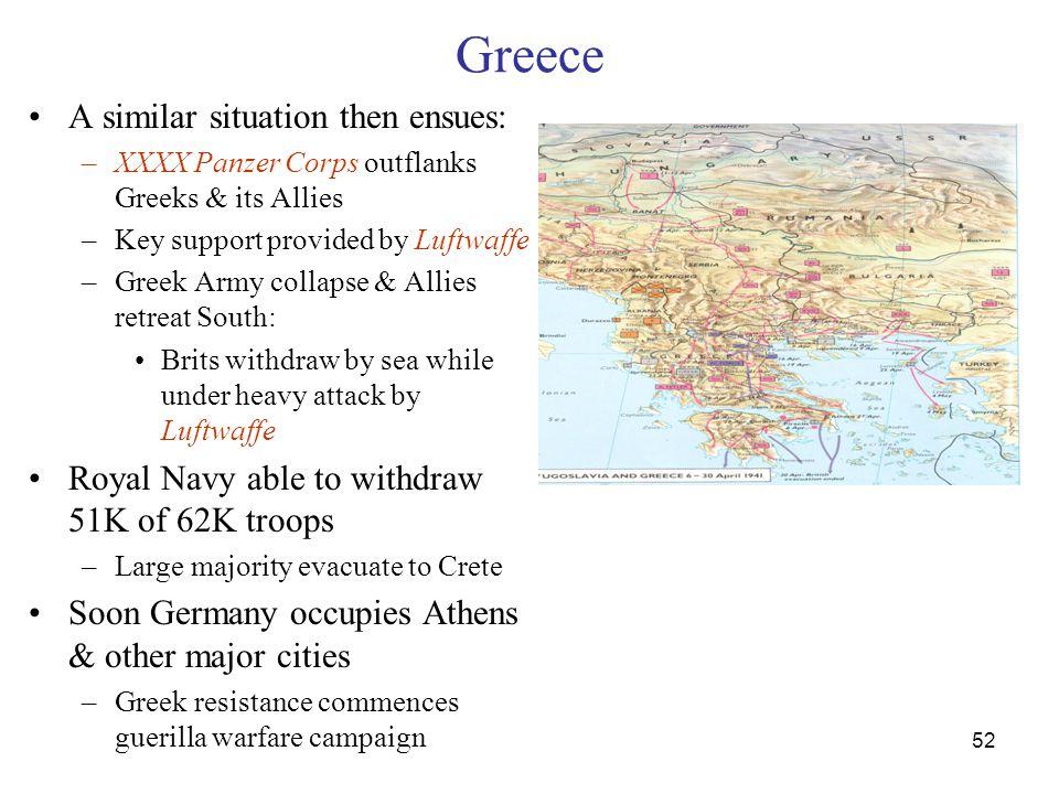 Greece A similar situation then ensues: