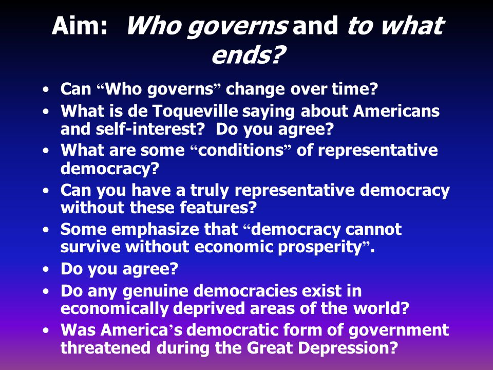 Aim: Who governs and to what ends