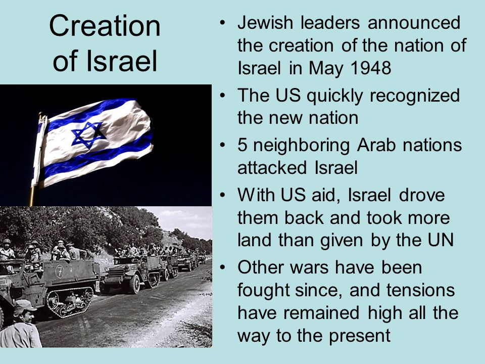 Jewish leaders announced the creation of the nation of Israel in May 1948