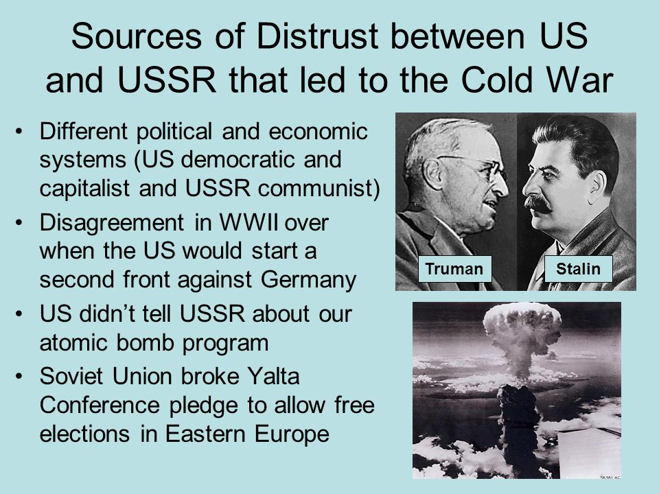 Sources of Distrust between US and USSR that led to the Cold War