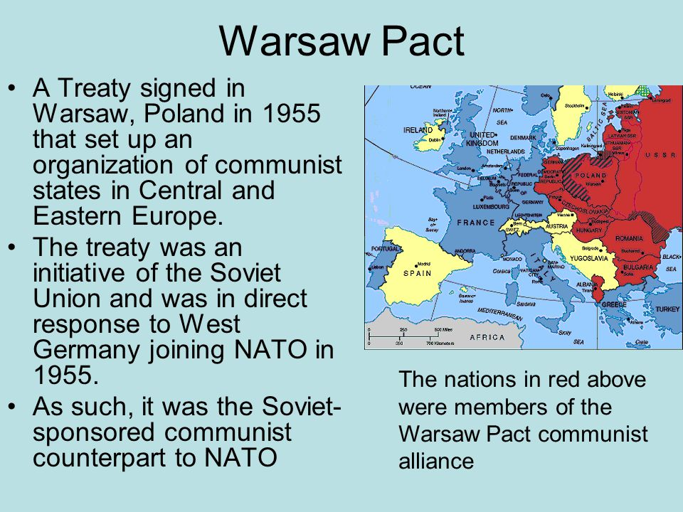 Warsaw Pact A Treaty signed in Warsaw, Poland in 1955 that set up an organization of communist states in Central and Eastern Europe.