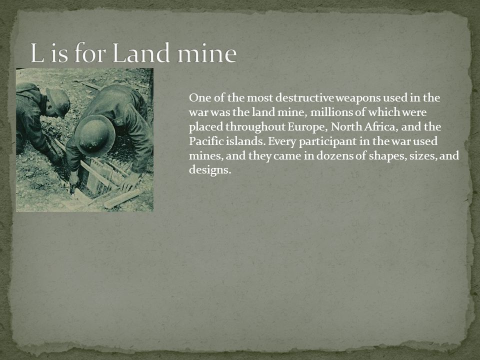 L is for Land mine