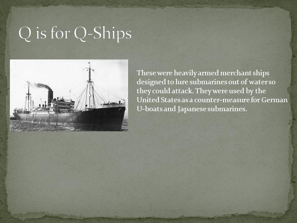 Q is for Q-Ships