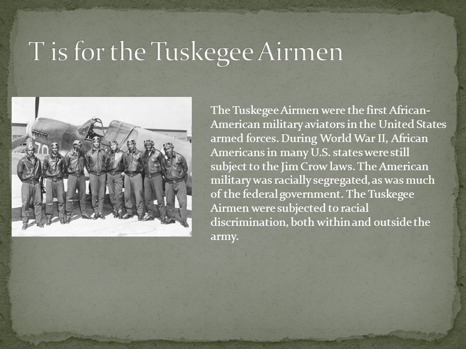 T is for the Tuskegee Airmen
