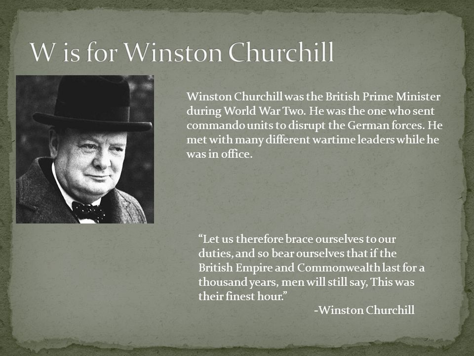 W is for Winston Churchill