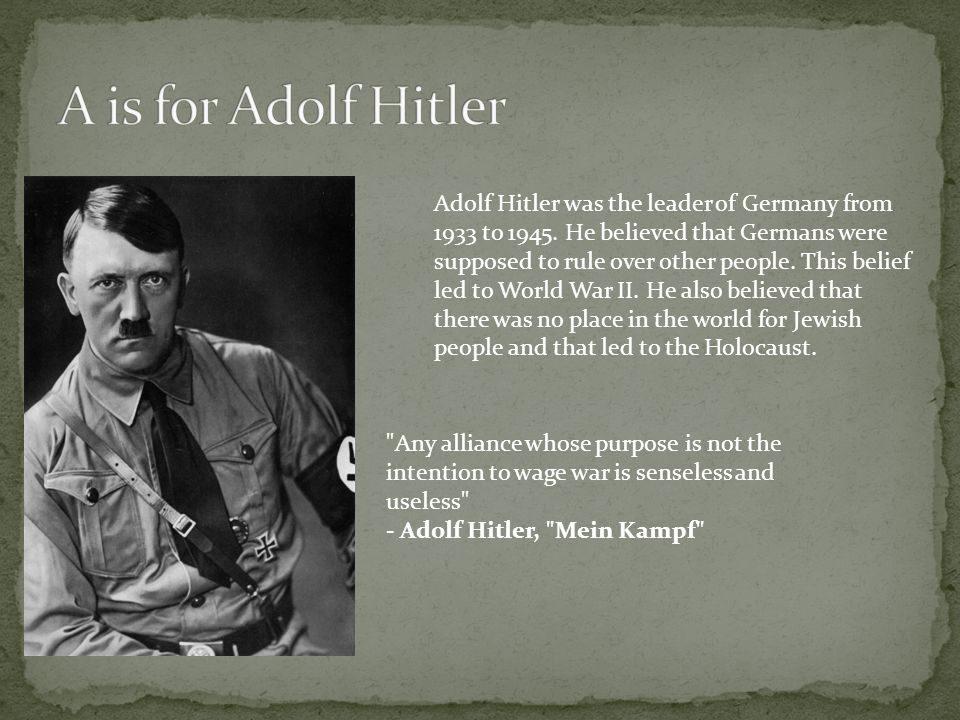 A is for Adolf Hitler