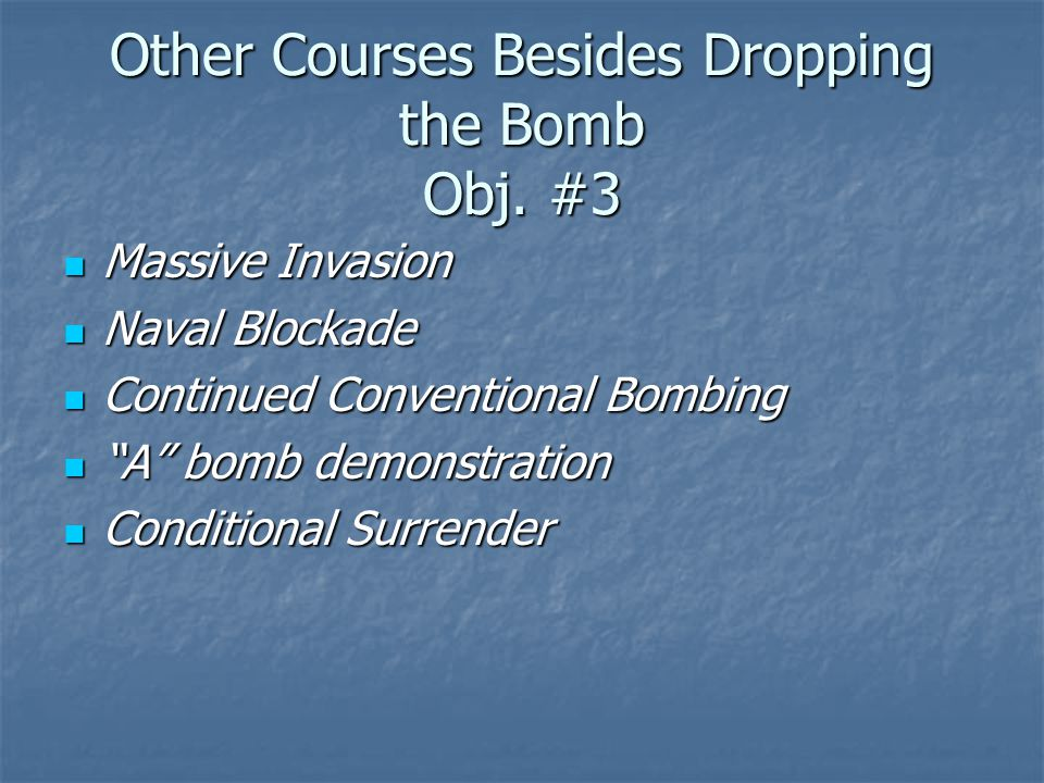 Other Courses Besides Dropping the Bomb Obj. #3