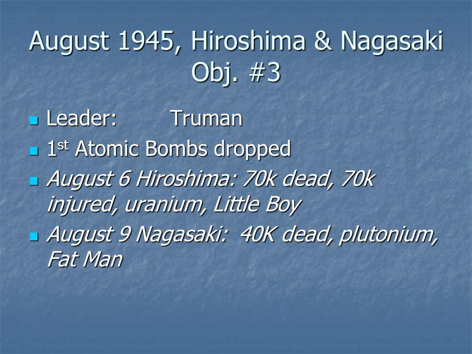 August 1945, Hiroshima & Nagasaki Obj. #3