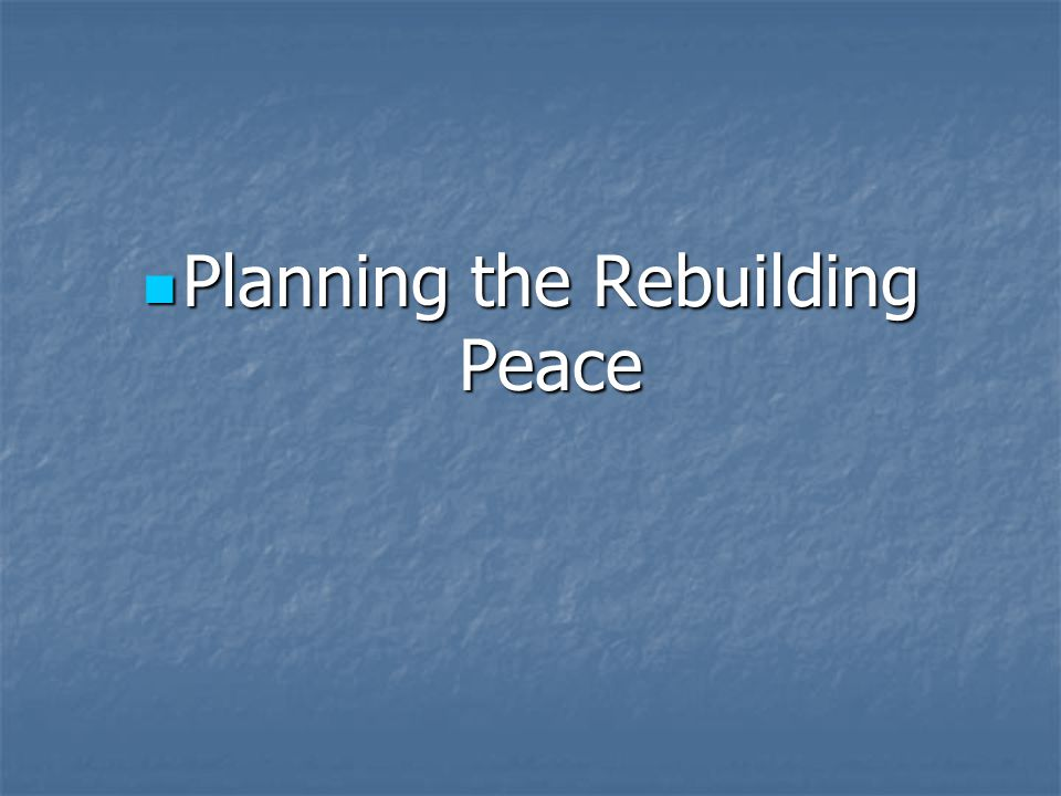 Planning the Rebuilding Peace
