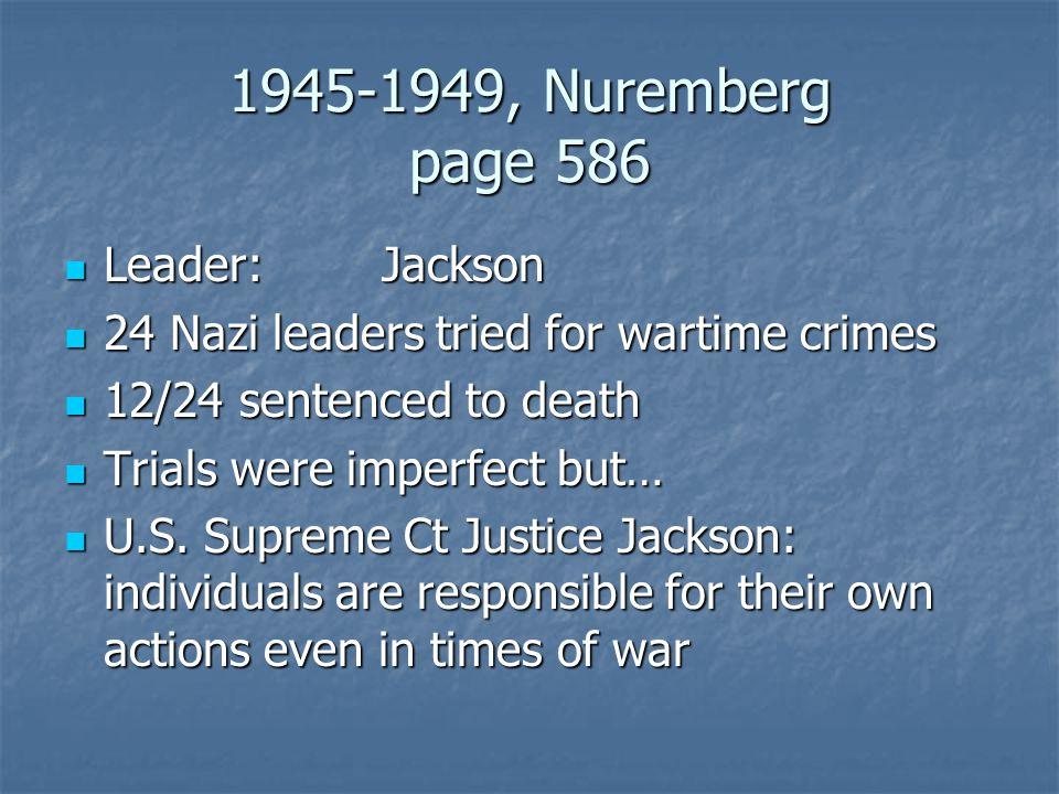 1945-1949, Nuremberg page 586 Leader: Jackson