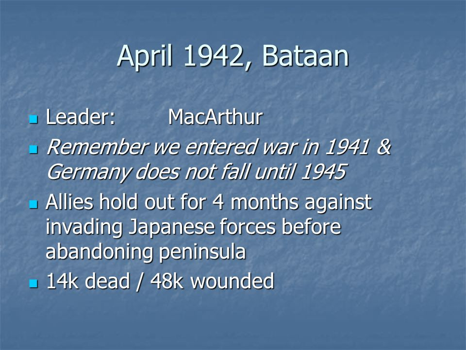 April 1942, Bataan Leader: MacArthur