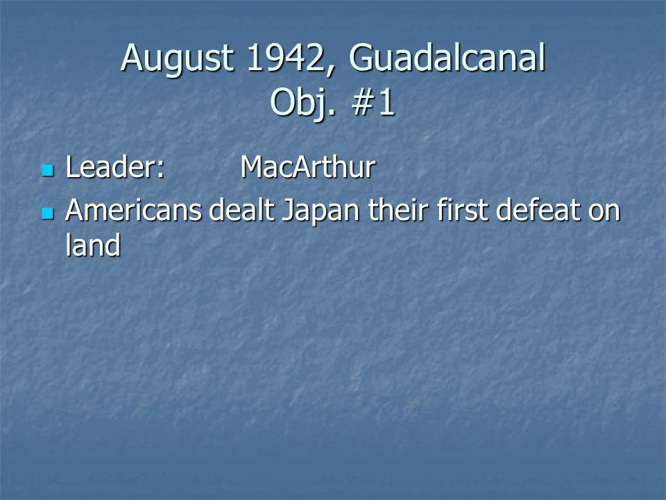 August 1942, Guadalcanal Obj. #1
