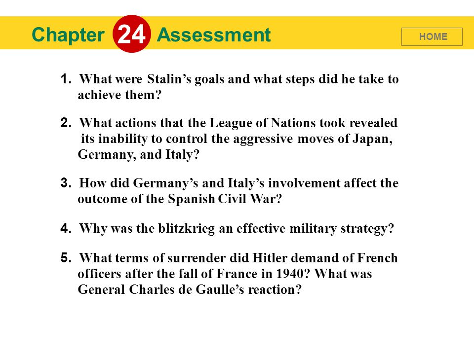 24 Chapter. Assessment. HOME. 1. What were Stalin's goals and what steps did he take to achieve them