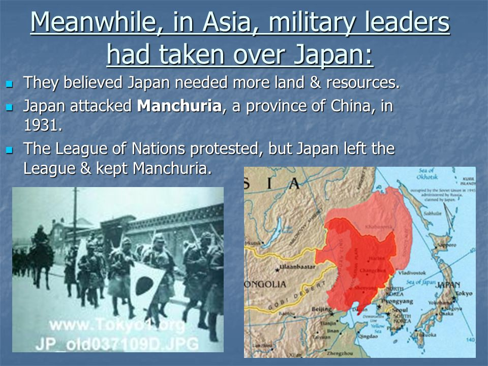 Meanwhile, in Asia, military leaders had taken over Japan: