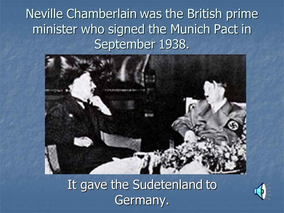 It gave the Sudetenland to Germany.