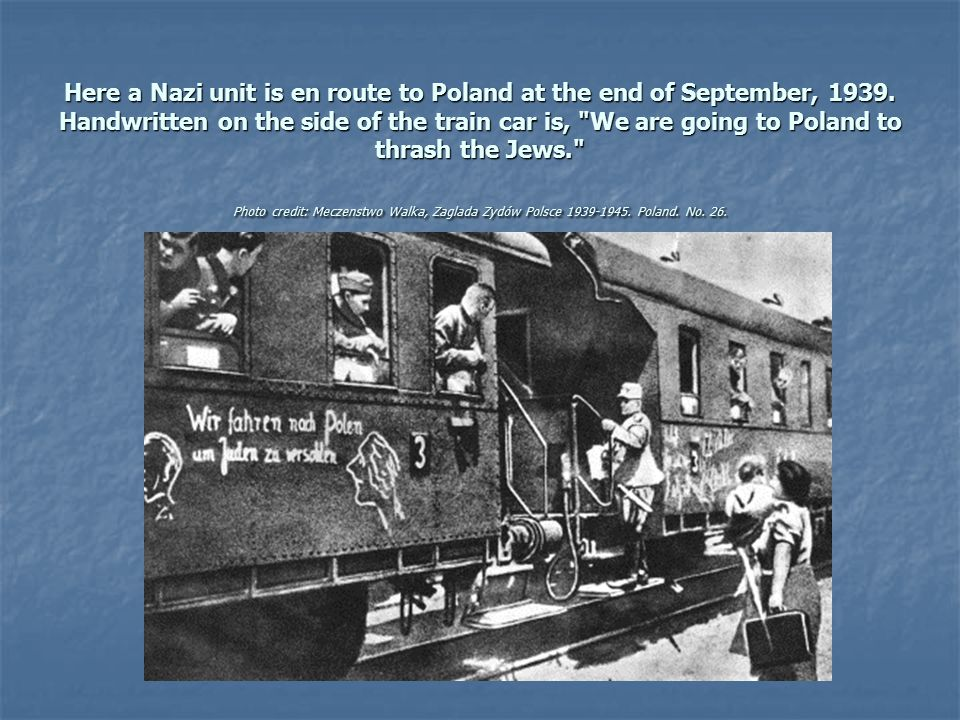 Here a Nazi unit is en route to Poland at the end of September, 1939