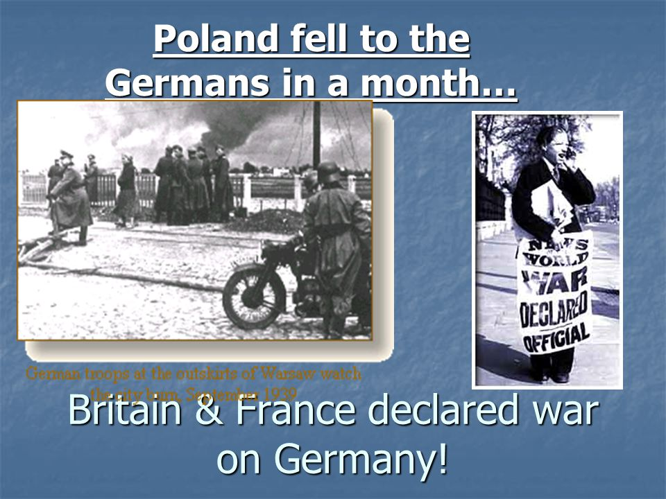 Britain & France declared war on Germany!