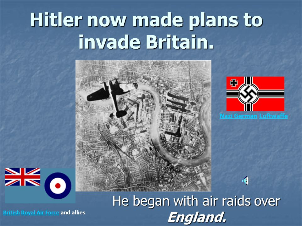 Hitler now made plans to invade Britain.