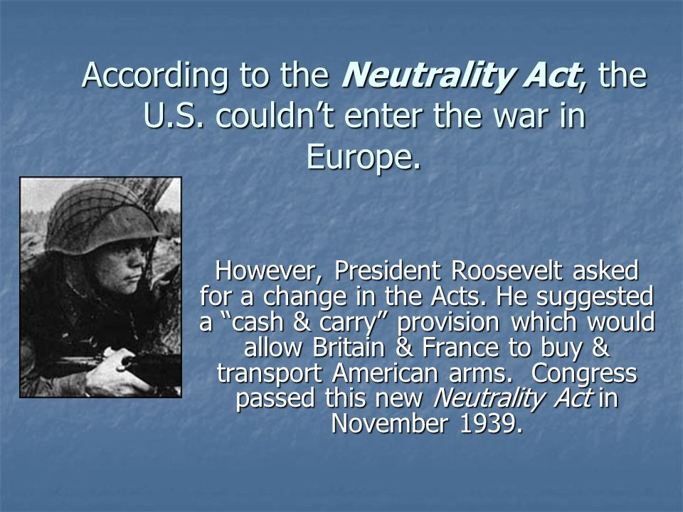 According to the Neutrality Act, the U. S