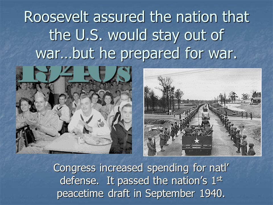 Roosevelt assured the nation that the U. S