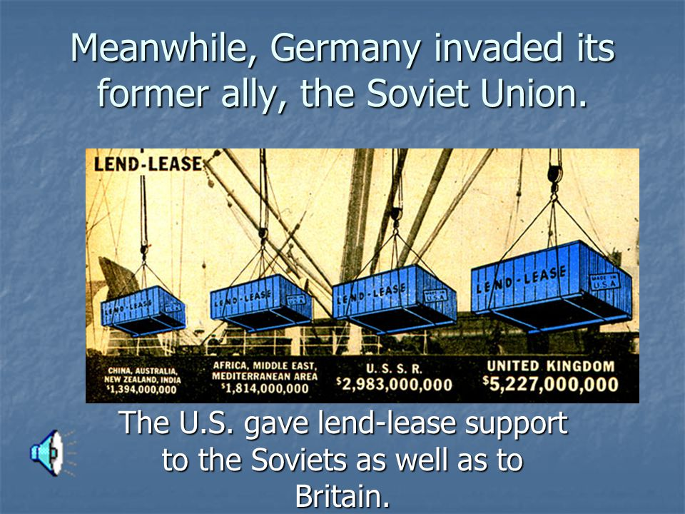 Meanwhile, Germany invaded its former ally, the Soviet Union.