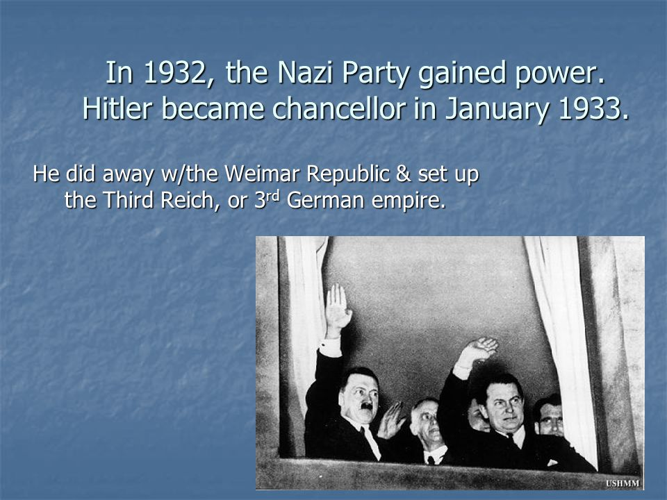 In 1932, the Nazi Party gained power
