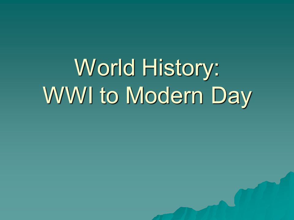 World History: WWI to Modern Day