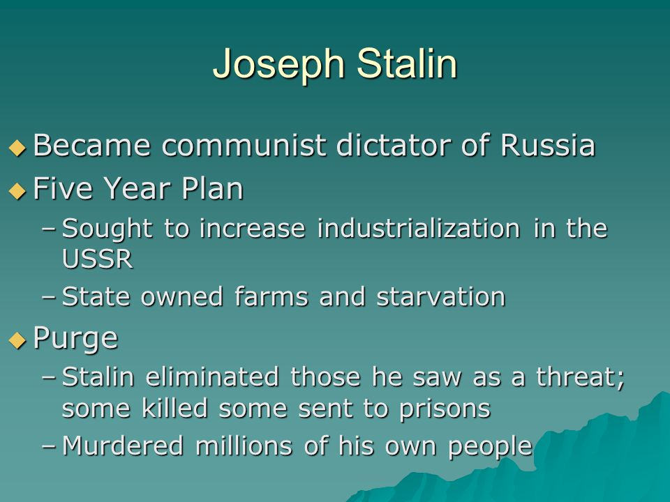 Joseph Stalin Became communist dictator of Russia Five Year Plan Purge