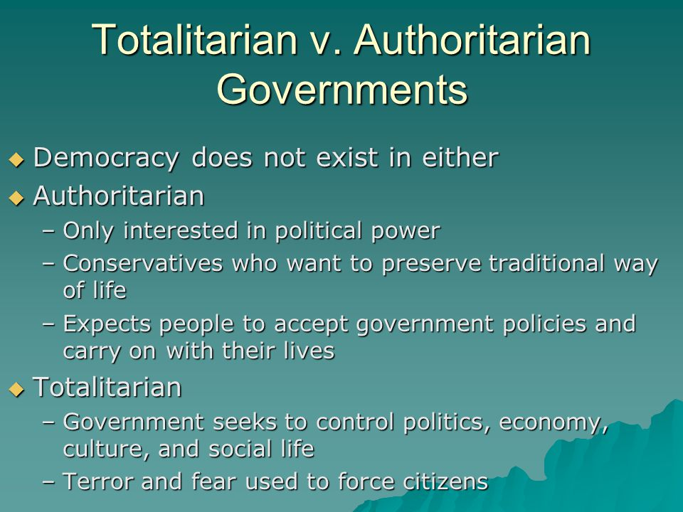 Totalitarian v. Authoritarian Governments