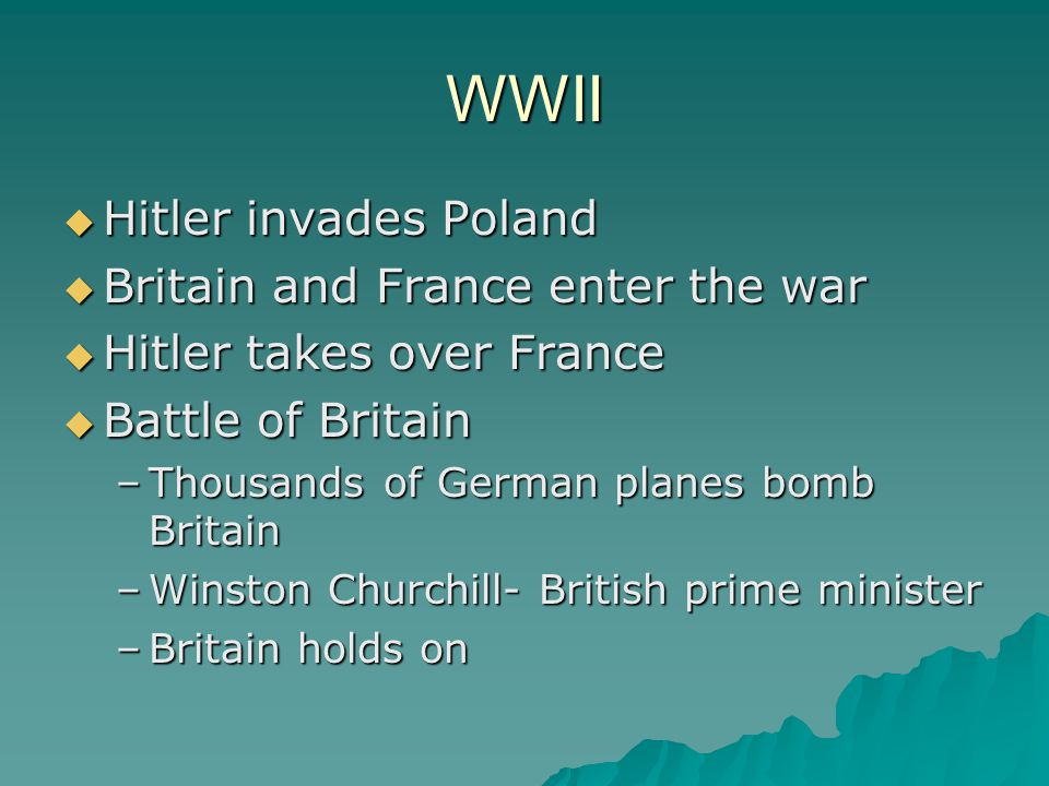 WWII Hitler invades Poland Britain and France enter the war
