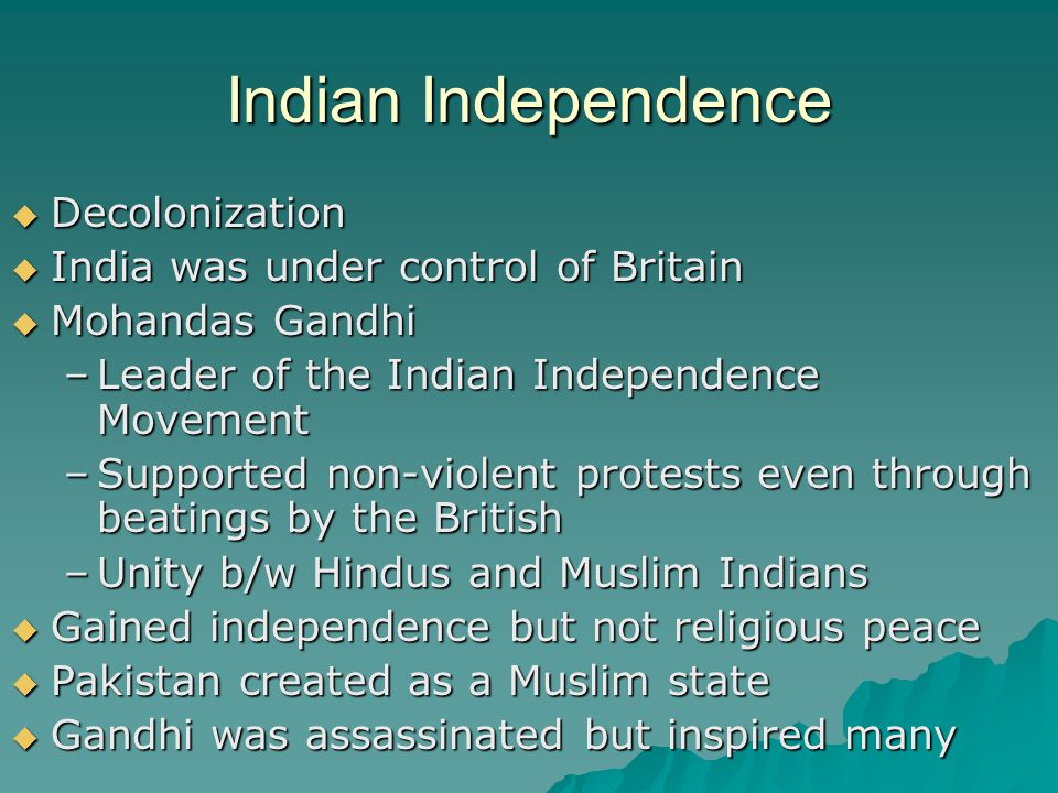 Indian Independence Decolonization India was under control of Britain