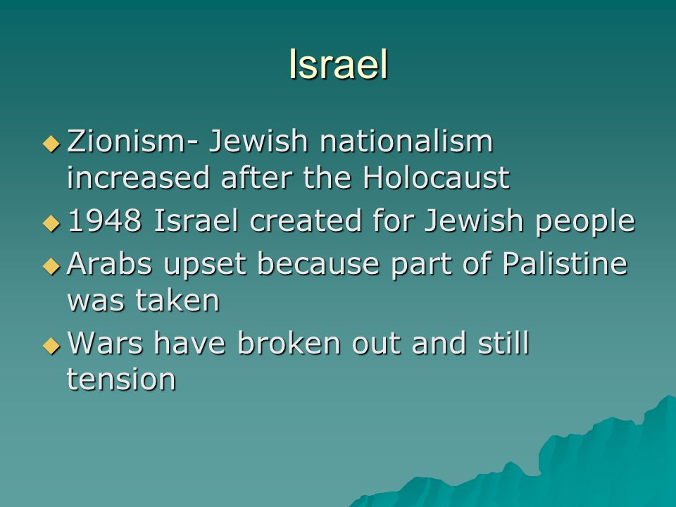Israel Zionism- Jewish nationalism increased after the Holocaust