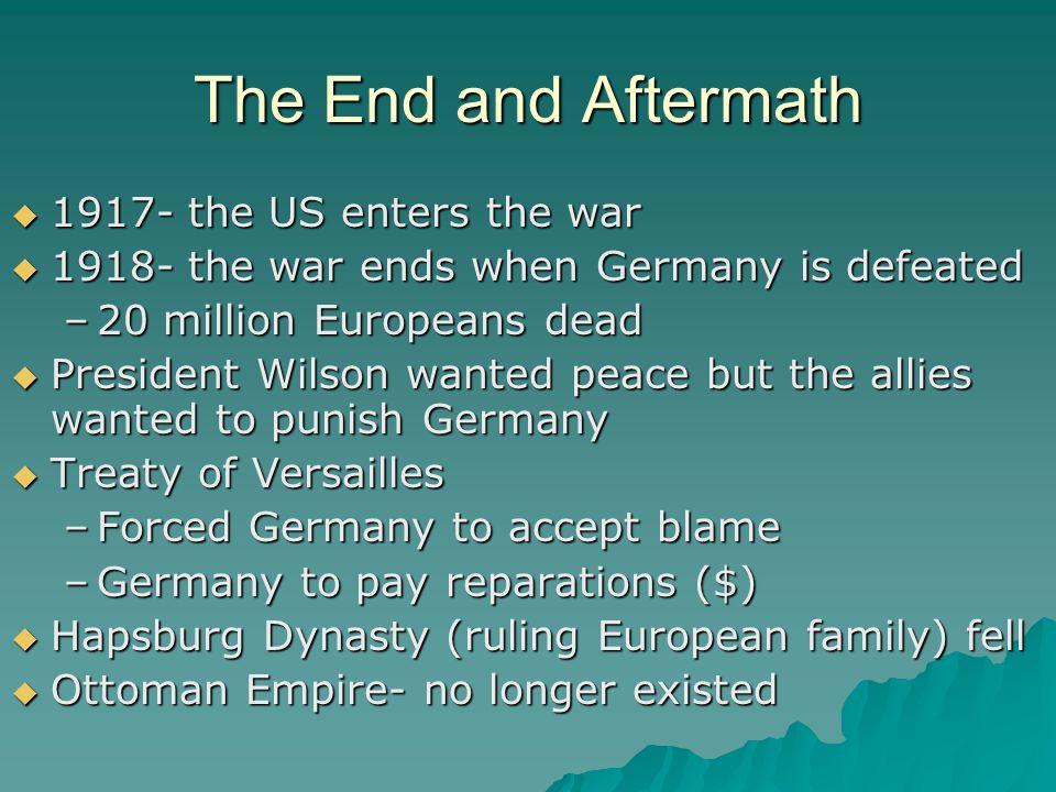 The End and Aftermath 1917- the US enters the war