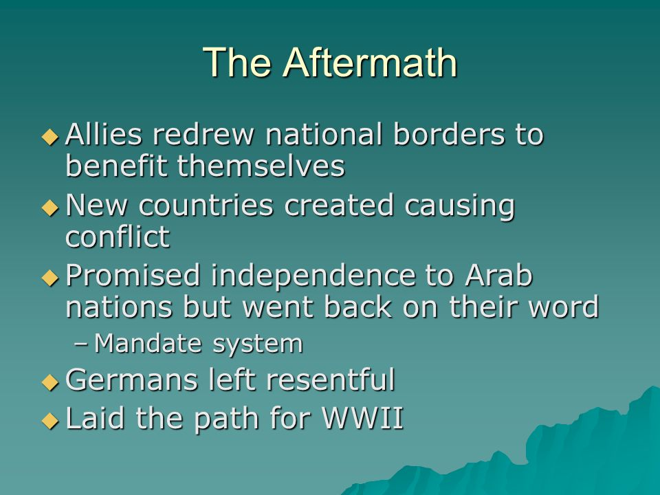 The Aftermath Allies redrew national borders to benefit themselves