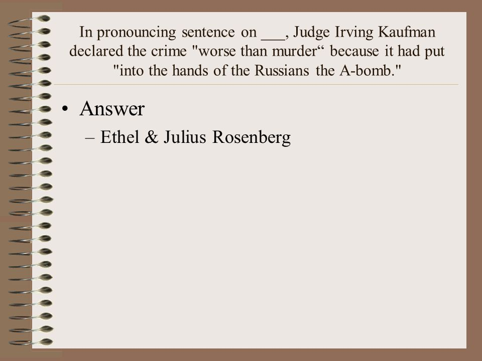 Answer Ethel & Julius Rosenberg