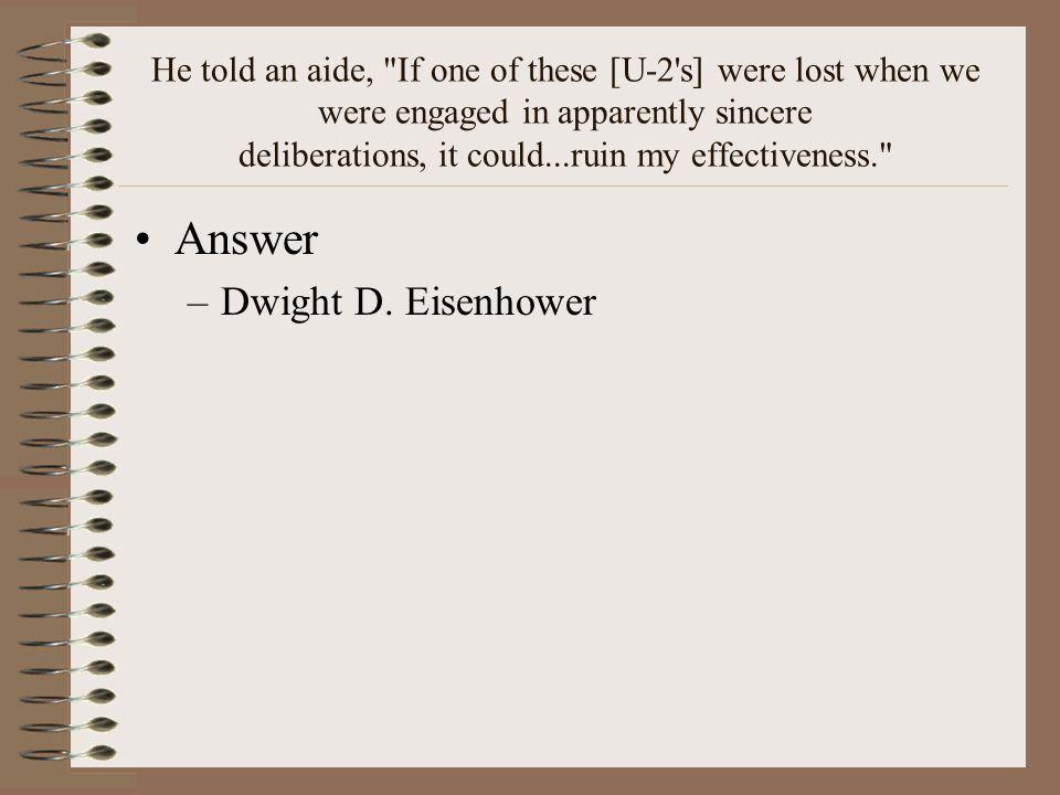 Answer Dwight D. Eisenhower