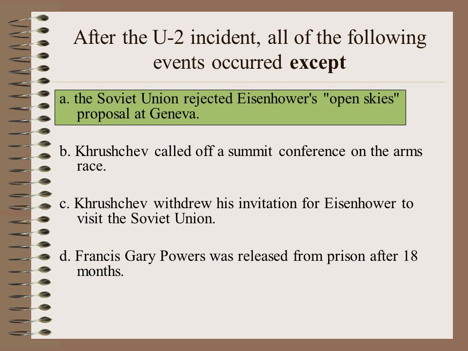 After the U-2 incident, all of the following events occurred except
